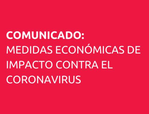 COMUNICADO: MEDIDAS ECONÓMICAS DE IMPACTO CONTRA EL CORONAVIRUS